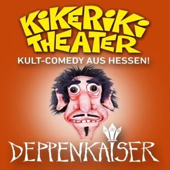 Kikeriki Theater - Deppenkaiser - Tournee 2019