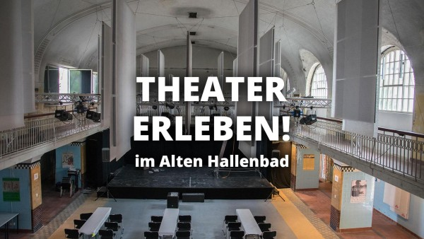 Umtausch Theater Altes Hallenbad Saison 2020/2021